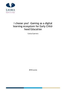 I choose you! –Gaming as a digital learning ecosystem for Early
