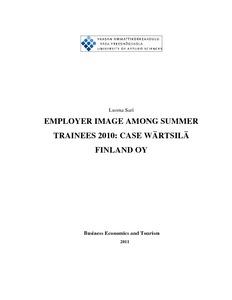 Employer image among summer trainees 2010: Case Wärtsilä Finland Oy