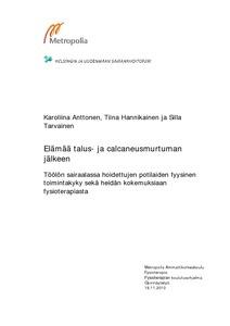 Elämää talus- ja calcaneusmurtuman jälkeen   Töölön sairaalassa hoidettujen  potilaiden fyysinen toimintakyky sekä heidän kokemuksiaan fysioterapiasta 12b18afebe
