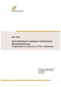 Syömishäiriöisen asiakkaan kohtaaminen liikuntamaailmassa    projektimallinnus Unisportin ja YTHS n yhteistyöstä  82a610d40b