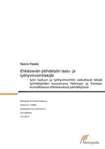 Ehkäisevän päihdetyön laatu- ja hyvinvointitekijät   - työn laatuun ja  työhyvinvointiin vaikuttavat tekijät työntekijöiden kuvaamana Helsingin ja  Vantaan ... b5e7fcc05b