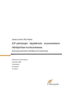 ICF-ydinlistojen käyttöönotto aivoverenkiertohäiriöpotilaan kuntoutuksessa    erikoissairaanhoidon henkilökunnan kokemuksia eff811de8d